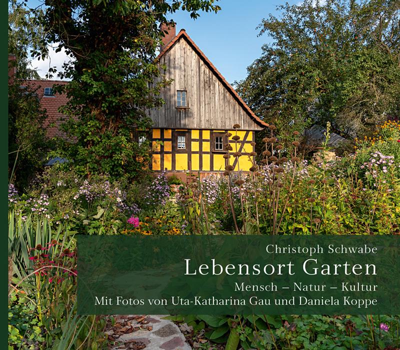 Christoph Schwabe: Lebensort Garten